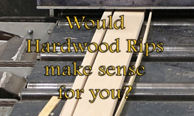 4 Reasons Why Hardwood Rips Might Make Sense