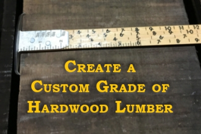 Could 2018 be the year to develop your own hardwood lumber grade?