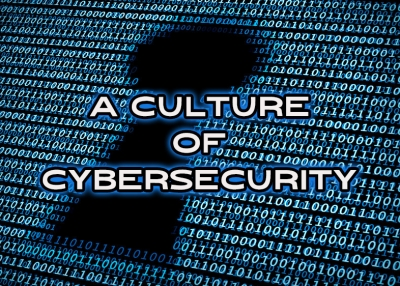 Moving Towards a Culture of Cybersecurity