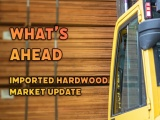 What's Ahead - Imported Hardwood Market Update